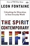 img - for The Spirit Contemporary Life: Unleashing the Miraculous in Your Everyday World book / textbook / text book