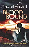 Rachel Vincent Blood Bound (Unbound) (An Unbound Novel)