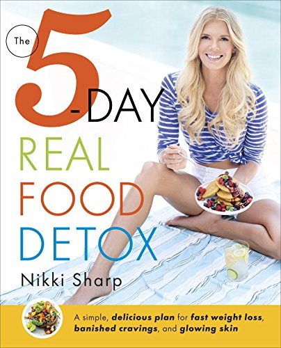 The 5-Day Real Food Detox: A simple, delicious plan for fast weight loss, banished cravings, and glowing skin (Eating Real Food compare prices)