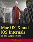img - for Mac OS X and iOS Internals: To the Apple's Core 1st (first) Edition by Levin, Jonathan published by Wrox (2012) book / textbook / text book