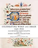 img - for Celebrating Word and Image 1250 1600: Illuminated Manuscripts from the Kerry Stokes Collection book / textbook / text book