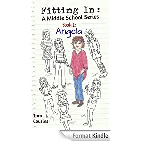 Fitting In: A Middle School Series: Book 1: Angela