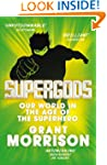 Supergods: Our World in the Age of th...