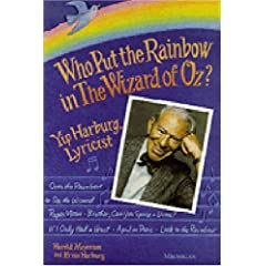 Who Put the Rainbow in The Wizard of Oz?: Yip Harburg, Lyricist