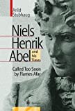 img - for Niels Henrik Abel and his Times Hardcover May 19, 2000 book / textbook / text book