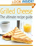 Grilled Cheese :The Ultimate Recipe G...