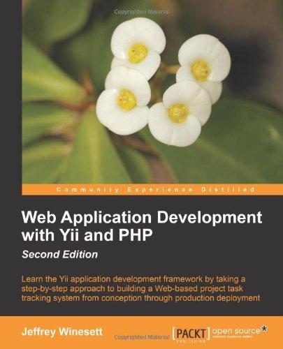 Jeffrey Winesett - Web Application Development with Yii and PHP