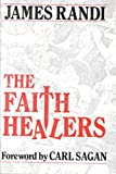 The Faith Healers (0879755350) by James Randi