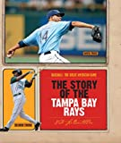 The Story of the Tampa Bay Rays (Baseball: The Great American Game)