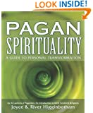 Pagan Spirituality: A Guide to Personal Transformation