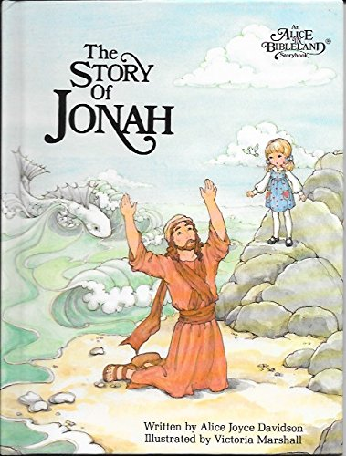 The Story of Jonah (An Alice in Bibleland Storybook)