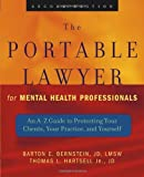img - for The Portable Lawyer for Mental Health Professionals: An A-Z Guide to Protecting Your Clients, Your Practice, and Yourself [Paperback] [2004] 2 Ed. Barton E. Bernstein JD LMSW, Thomas L. Hartsell Jr. JD book / textbook / text book