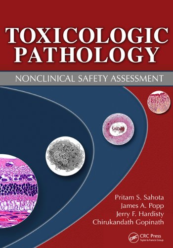 Toxicologic Pathology: Nonclinical Safety Assessment