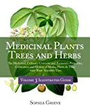 img - for Medicinal Plants, Trees and Herbs (Vol. 3): The Medicinal, Culinary, Cosmetic and Economic Properties, Cultivation and History of Herbs, Plants & Trees with Their Scientific Uses (Volume 3) book / textbook / text book