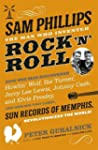 Sam Phillips: The Man Who Invented Ro...
