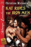 Kat Rides the Iron Men