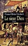 Le sieur Dieu: Roman (French Edition)