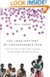 The Imaginations of Unreasonable Men:...