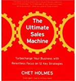 The Ultimate Sales Machine: Turbocharge Your Business With Relentless Focus on 12 Key Strategy, Lib