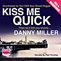 Kiss Me Quick: A Vince Treadwell Novel, Book 1 (       UNABRIDGED) by Danny Miller Narrated by Paul Thornley