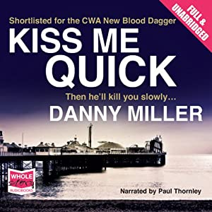 Kiss Me Quick: A Vince Treadwell Novel, Book 1 | [Danny Miller]