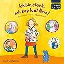 Ich bin stark, ich sag laut Nein!: So werden Kinder selbstbewusst (WISSEN Junior) Hörbuch von Susa Apenrade Gesprochen von: Katrin Fröhlich
