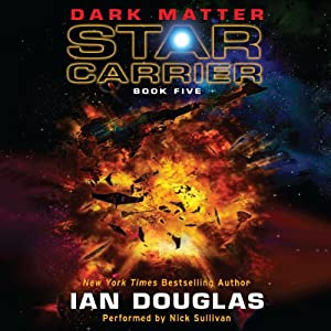 Dark Matter: Star Carrier, Book Five | [Ian Douglas]