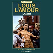 Lando: The Sacketts, Book 7 (       UNABRIDGED) by Louis L'Amour Narrated by Josh Hamilton