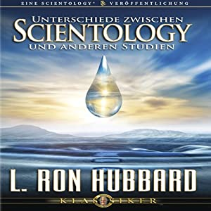 Unterschiede Zwischen Scientology Und Anderen Studien [The Difference Between Scientology and Other Philosophies] Audiobook