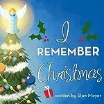 I Remember Christmas | Stan Meyer