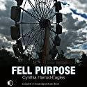 Fell Purpose (       UNABRIDGED) by Cynthia Harrod-Eagles Narrated by Terry Wale
