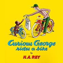 Curious George Rides a Bike (       UNABRIDGED) by H.A. Rey Narrated by Bruce Johnson