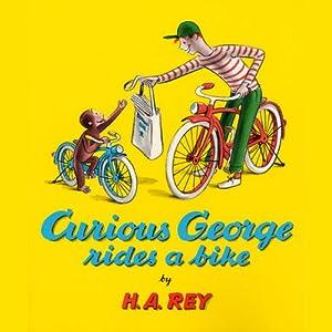 Curious George Rides a Bike | [H.A. Rey]
