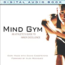 Mind Gym: An Athlete's Guide to Inner Excellence (       UNABRIDGED) by Gary Mack, David Casstevens Narrated by Kevin Young
