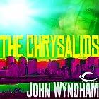 The Chrysalids Hörbuch von John Wyndham Gesprochen von: Graeme Malcolm