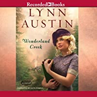 Wonderland Creek (       UNABRIDGED) by Lynn Austin Narrated by Kate Forbes