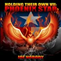 Holding Their Own VII: Phoenix Star Audiobook by Joe Nobody Narrated by Lee Alan