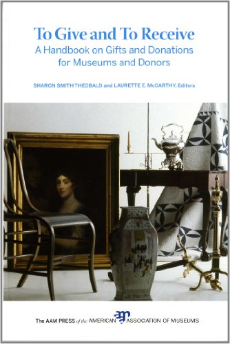 To Give and To Receive: A Handbook on Gifts and Donations for Museums and Donors