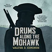 Drums Along the Mohawk Audiobook by Walter D. Edmonds Narrated by Mark Bramhall