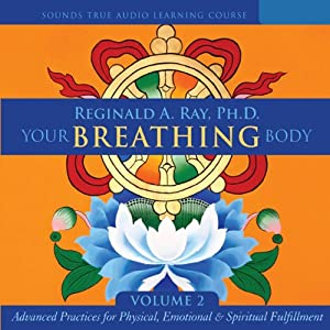 Your Breathing Body, Volume 2 | [Reginald A. Ray]