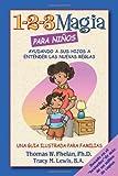 1-2-3 Magia para ninos: Ayudando a sus hijos a entender las nuevas reglas (Advice on Parenting) (Spanish Edition)