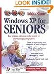 Windows XP for Seniors: For Senior Ci...