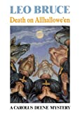 Death On Allhallowe'en: A Carolus Deene Mystery (089733292X) by Leo Bruce