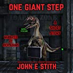 One Giant Step: Short Story | John E. Stith
