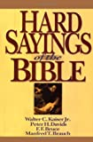 Hard Sayings of the Bible (Hard Sayings Series the Hard Sayings) (083081423X) by Kaiser, Walter C.