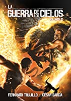 La Guerra de los Cielos. Volumen 2 (Spanish Edition)