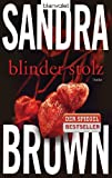 Brown, Sandra: Blinder Stolz