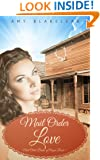 Mail Order Love (Mail Order Brides of Oregon Book 1)