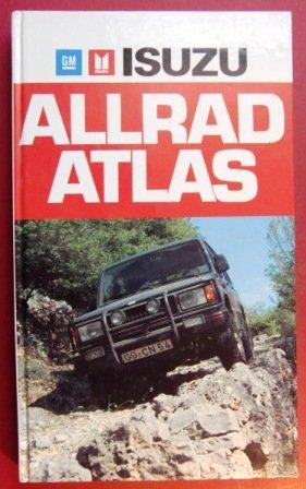 Isuzu Allrad-Atlas. Ein Reiseführer zu den abenteuerlichsten