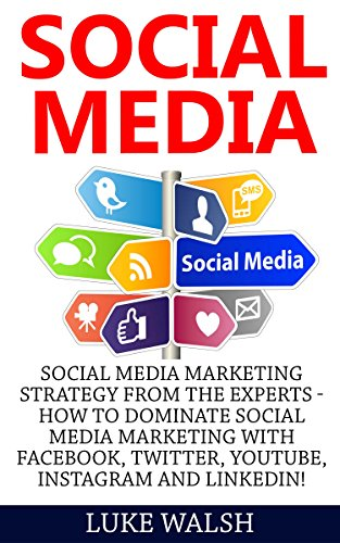 Social Media: Social Media Marketing Strategy From The Experts – How To Dominate Social Media Marketing With Facebook, Twitter, YouTube, Instagram and … Selling On Amazon, Online Marketing)
